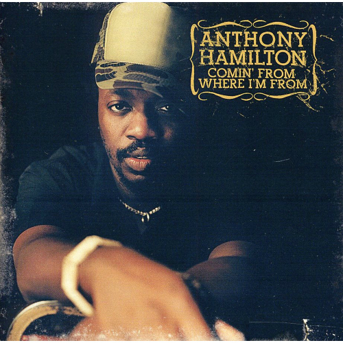 Anthony Hamilton - Comin` From Where I`m From 앨범이미지