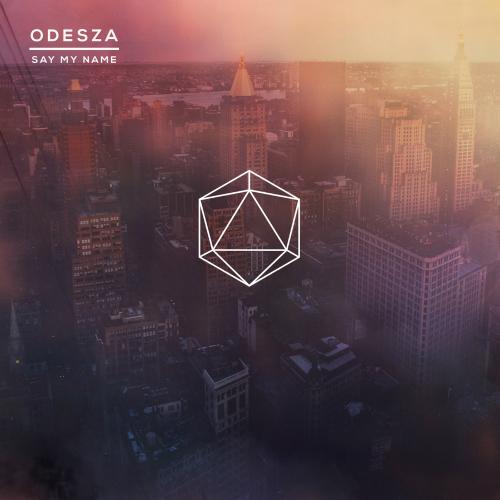 Odesza - Say My Name (Feat. Zyra) 앨범이미지
