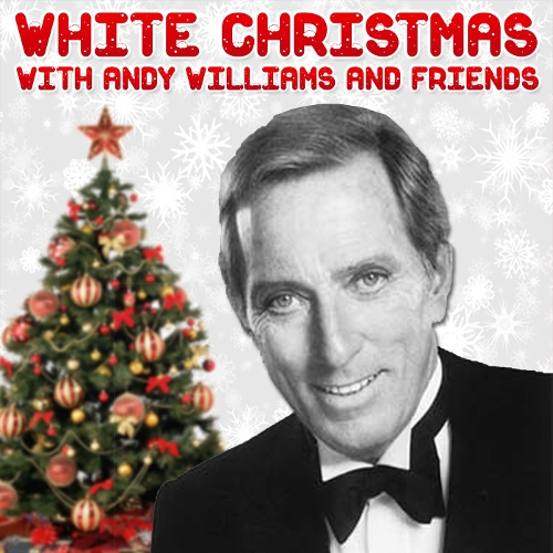 Andy Williams - White Christmas with Andy Williams and Friends 앨범이미지