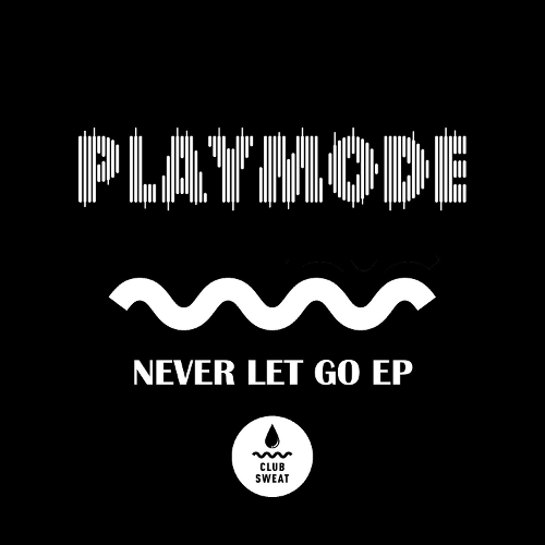 PlayMode - Never Let Go - EP 앨범이미지