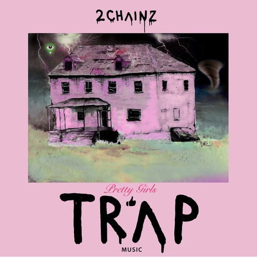 2 Chainz - Pretty Girls Like Trap Music 앨범이미지