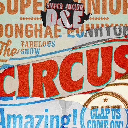 SUPER JUNIOR-D&E (동해&은혁) - Circus 앨범이미지