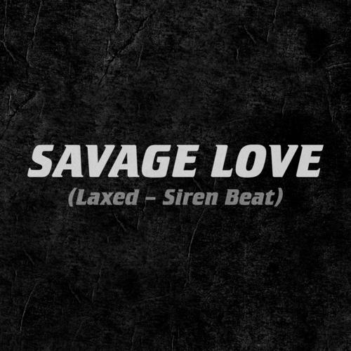 Jawsh 685 - Savage Love (Laxed - Siren Beat) 앨범이미지