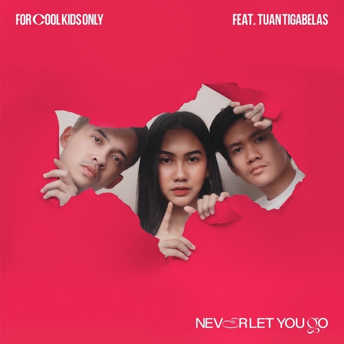 ForCoolKidsOnly - Never Let You Go (Feat. Tuantigabelas) 앨범이미지