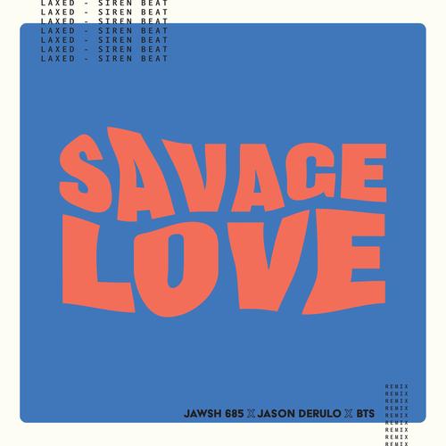 Jawsh 685 - Savage Love (Laxed - Siren Beat) [BTS Remix] 앨범이미지