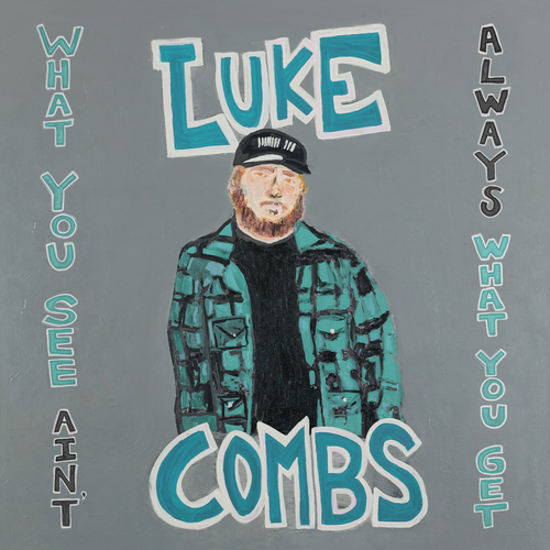 Luke Combs - What You See Ain't Always What You Get (Deluxe Edition) 앨범이미지