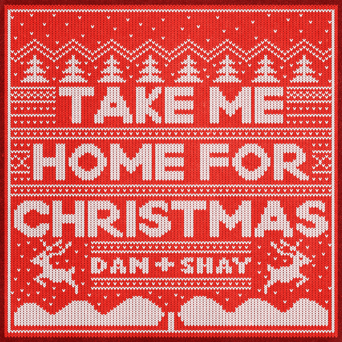 Dan & Shay - Take Me Home For Christmas 앨범이미지
