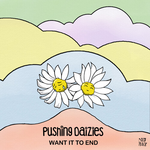 Pushing Daizies - Want It To End 앨범이미지